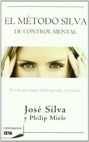 El metodo Silva de control mental / The Silva Mind Control Method
