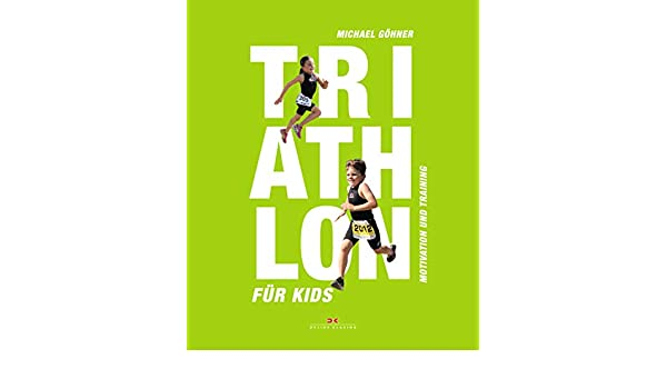 Amazon.com: Triathlon für Kids: Motivation und Training ...