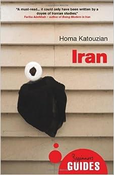 Iran: A Beginner's Guide (Beginner's Guides)