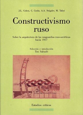 Descargar Libro Constructivismo Ruso: Sobre La Arquitectura En Las Vanguardias Ruso-sovéticas Hacia 1917 Ton Salvadó