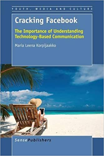 Book Cracking Facebook: The Importance of Understanding Technology-Based Communication (Youth, Media, and Culture)