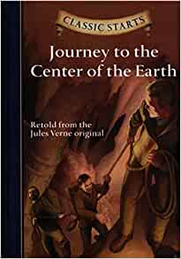 Classic Starts Journey To The Center Of The Earth Classic Starts Series Verne Jules Olmstead Kathleen Freeberg Eric Pober Ed D Arthur 9781402773136 Amazon Com Books