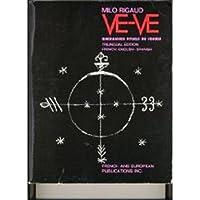 Ve-Ve Diagrammes Rituels du Voudou : Ritual Voodoo Diagrams : Blasones de los Vodu - Trilingual ed. French English Spanish (French and English Edition)
