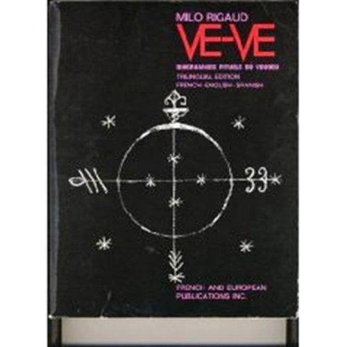 Ve-Ve Diagrammes Rituels du Voudou : Ritual Voodoo Diagrams : Blasones de los Vodu - Trilingual ed. French English Spanish (French and English Edition) Milo Rigaud