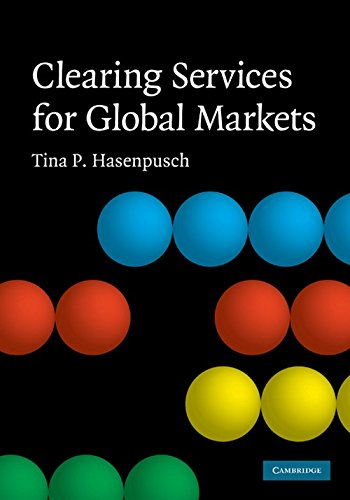 Clearing Services for Global Markets: A Framework for the Future Development of the Clearing Industry