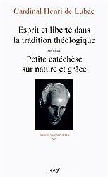 Esprit et liberté dans la tradition théologique : Suivi de Petite catéchèse sur nature et grâce