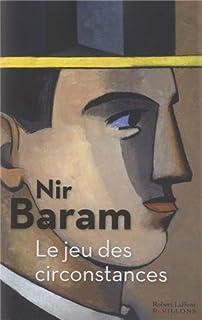 Le jeu des circonstances, Baram, Nir