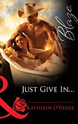Just Give In... (Mills & Boon Blaze) (Harts of Texas - Book 3)