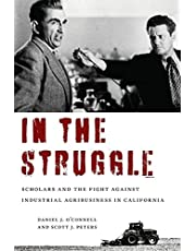 In the Struggle: Scholars and the Fight Against Industrial Agribusiness in California