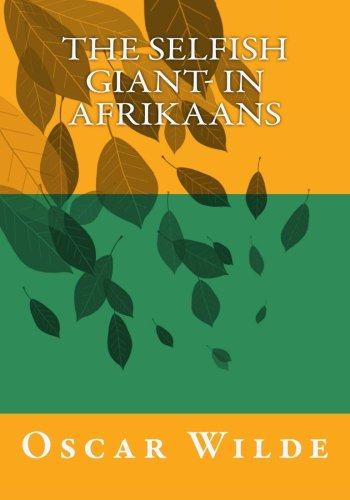 The Selfish Giant- in Afrikaans