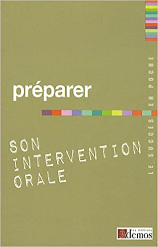 Préparer son intervention orale pdf, epub ebook