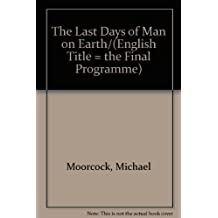The Last Days of Man on Earth/(English Title = the Final Programme)