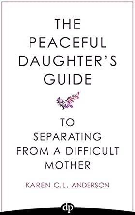Amazon.com: The Peaceful Daughter's Guide to Separating from A ...