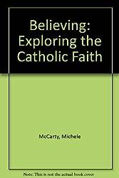 Believing: Exploring the Catholic Faith