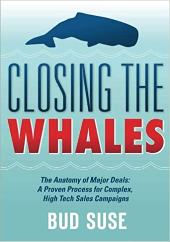 CLOSING THE WHALES The Anatomy of Major Deals: A Proven Process for ...