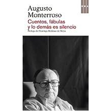 Cuentos, fábulas y lo demás es silencio (NARRATIVAS) (Spanish Edition)