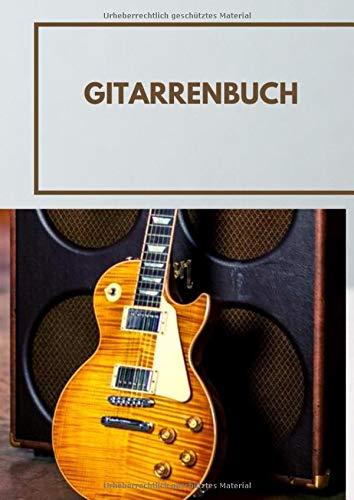 Gitarrenbuch  Gitarre Spielend Lernen Mit 50 Tollen Hits Plus Grifftabelle Und Leerer Grifftabelle Zum Griffe Selbst Eintragen. Geschenkbücher Für Musiker