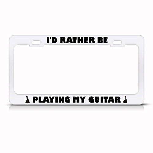 Rather Be Playing My Guitar Metal License Plate Frame Tag Holder