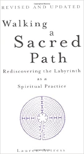 Amazon Walking A Sacred Path Rediscovering The Labyrinth As A
