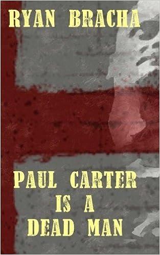 Paul Carter is a Dead Man by Ryan Bracha (2014-01-15)