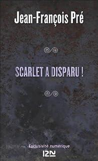 Scarlet a disparu ! par Jean-François Pré