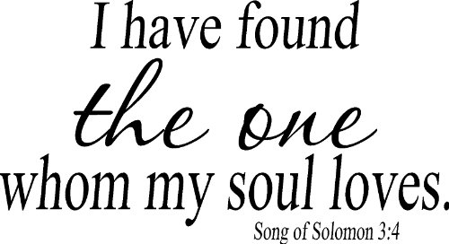 Song of Solomon 3:4, Vinyl Wall Art, I Have Found the One Whom My Soul Loves