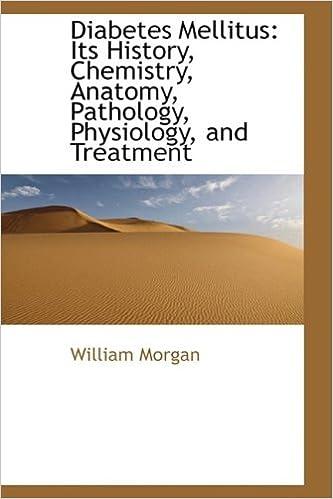 Buy Diabetes Mellitus: Its History, Chemistry, Anatomy, Pathology ...