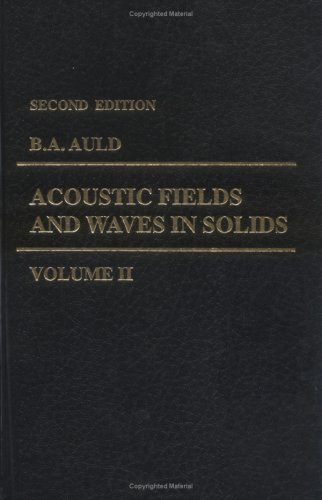 Acoustic Fields and Waves in Solids, Vol. 2
