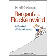 Bergauf mit Rückenwind: Willenskraft effizient einsetzen (German Edition)