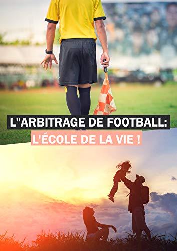 Arbitrage de Football: l'école de la vie por Nouvel Arbitre