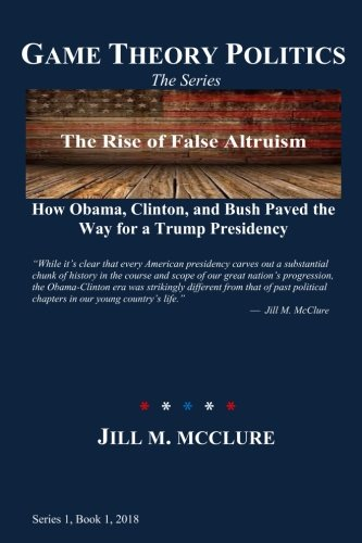 The Rise Of False Altruism: How Obama, Clinton, And...