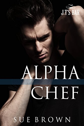 Alpha Chef (J.T's Bar Book 2)