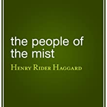 The People of the Mist Audiobook by H. Rider Haggard Narrated by Alton Lennard