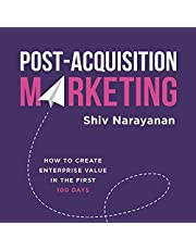 Post-Acquisition Marketing: How to Create Enterprise Value in the First 100 Days