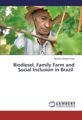 Read Online Biodiesel, Family Farm and Social Inclusion in Brazil ebook