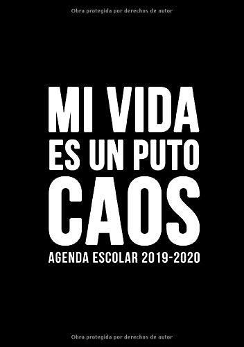 Agenda escolar 2019-2020: Mi vida es un puto caos: Del 1 de septiembre de 2019 al 31 de agosto de 2020: Diario, organizador y planificador con semana vista español: Fondo oscuro simple 4479 por Honey Badger Coloring