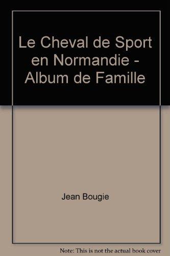 Le Cheval de Sport en Normandie - Album de Famille