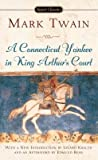 A Connecticut Yankee in King Arthur's Court[CONNECTICUT YANKEE IN KING ART][Mass Market Paperback]