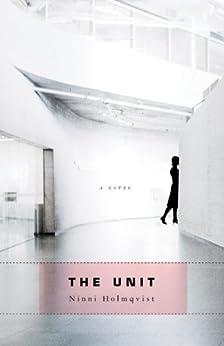 The Unit by [Holmqvist, Ninni]