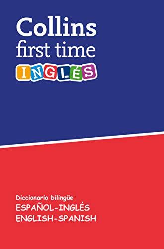 First Time Inglés: Diccionario bilingüe Español-Inglés | English-Spanish por Collins