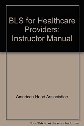 bls for healthcare providers instructor manual american heart rh amazon com American Heart Association Choking 2015 American Heart Association 12 Lead EKG