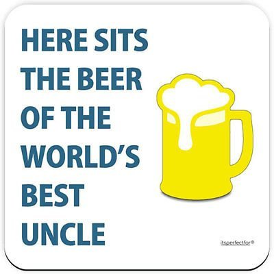 Drinks Coaster. Here Sits The Beer of the Worlds Best Uncle itsperfectfor