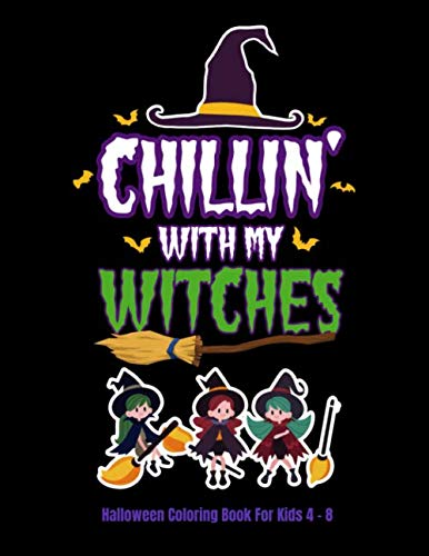Halloween Writing Activities Elementary (Chillin' With My Witches Halloween Coloring Book For Kids 4 - 8: Halloween Fun Activity Book With Scary Creature Puzzles, Crosswords and)