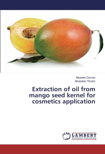 Extraction of oil from mango seed kernel for cosmetics application
