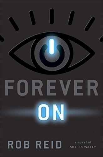 Forever On: A Novel of Silicon Valley