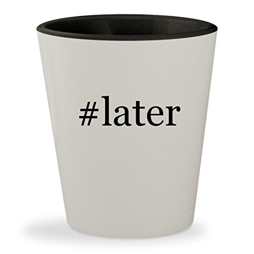 #later - Hashtag White Outer & Black Inner Ceramic 1.5oz Shot Glass