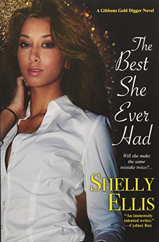 The Best She Ever Had (A Gibbons Gold Digger Novel) (Best American Series Ever)
