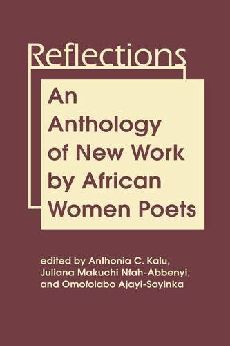 Reflections: An Anthology of New Work by African Women Poets by Lynne Rienner Publishers, Inc.