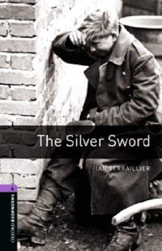 Oxford Bookworms Library: 9. Schuljahr, Stufe 4 - The Silver Sword: Reader