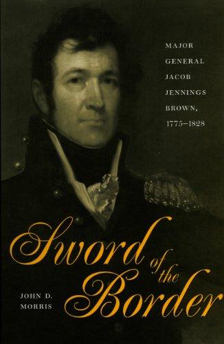 Sword Of The Border Major General Jacob Jennings Brown (ePUB/PDF)